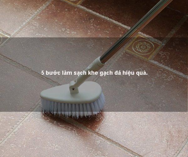 5-buoc-de-lam-sach-khe-gach-da-hieu-qua-nhat